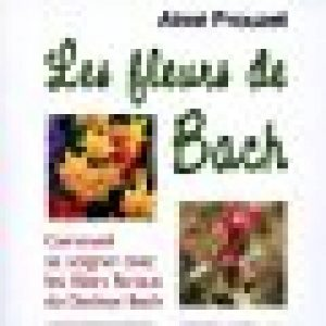 Les fleurs de Bach : Comment se soigner avec les élixirs floraux du Docteur Bach de la marque Aimé Prouzet image 0 produit